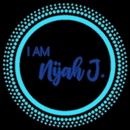 I Am Nijah J.